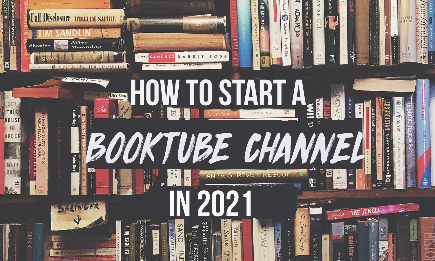 How To Start A BookTube Channel